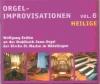 Orgelimprovisationen zum Kirchenjahr - Vol. 6